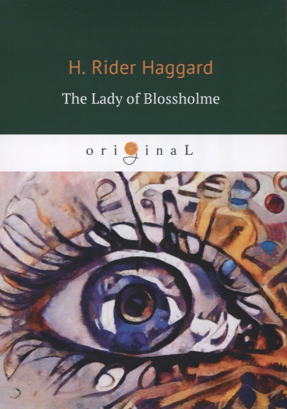 Haggard H. The Lady of Blossholme haggard h the ivory child