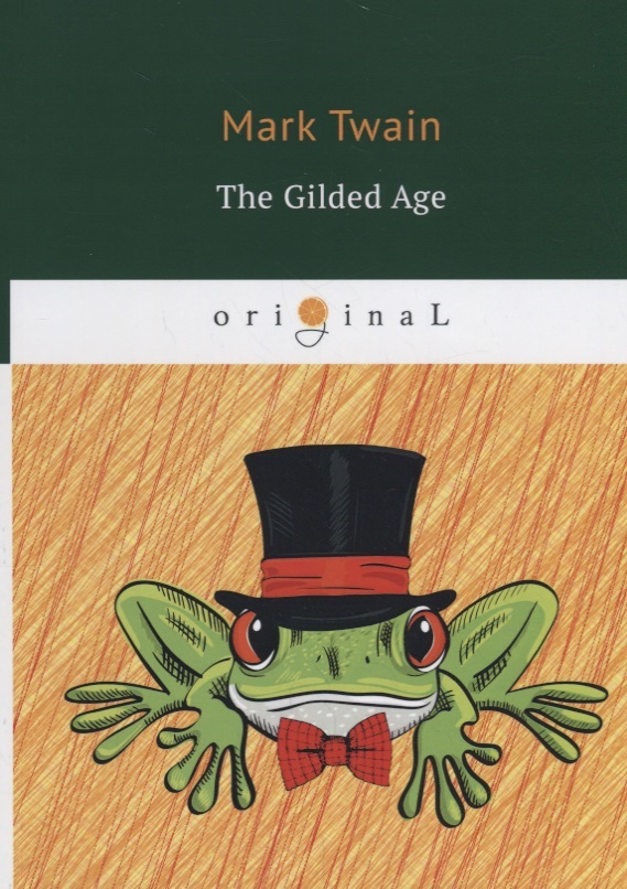 Twain M., Warner C. The Gilded Age h paul jeffers diamond jim brady prince of the gilded age