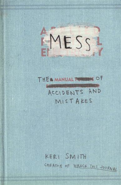 Smith K. Mess: The Manual of Accidents and Mistakes smith k mess the manual of accidents and mistakes