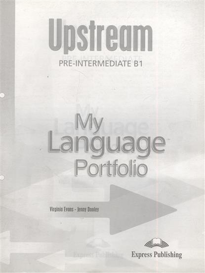Evans V., Dooley J. Upstream Pre-Intermediate B1. My Language Portfolio global pre intermediate coursebook