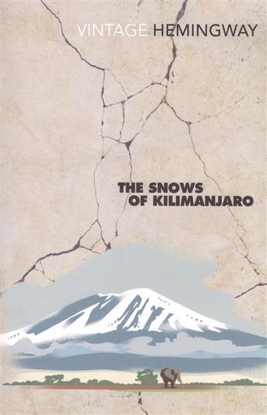 Hemingway E. The Snows Of Kilimanjaro hemingway e hemingway on war