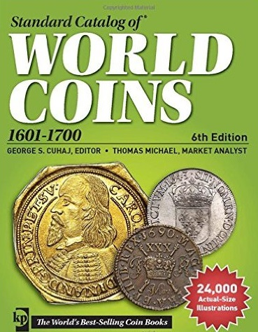 Cuhaj G., Michael Th., McCue D., Sanders K., Miller H. Standart Catalog of World Coins: 1601-1700 catalog of ussr and russian coins 1918 2018