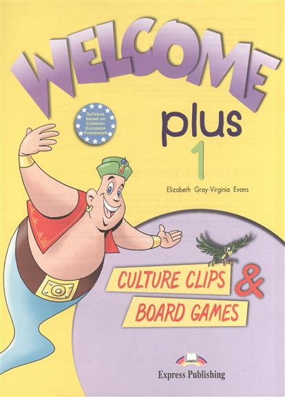 Gray E., Evans V. Welcome Plus 1. Culture Clips & Board Games gray e evans v welcome 2 pupil s book workbook