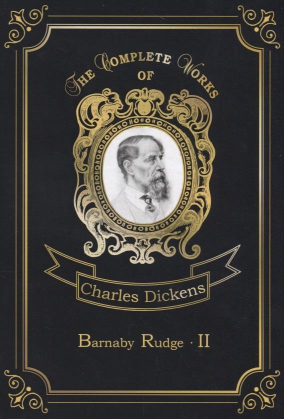 Dickens C. Barnaby Rudge II dickens c a christmas carol книга для чтения