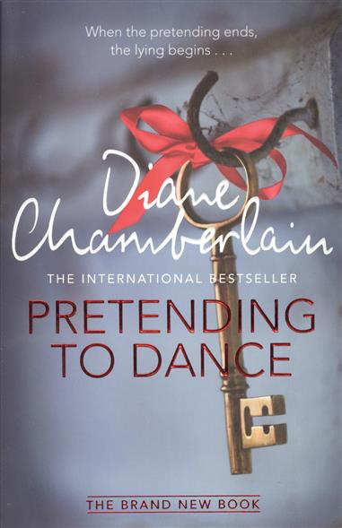 Chamberlain D. Pretending to Dance chamberlain d the silent sister isbn 9781447211303