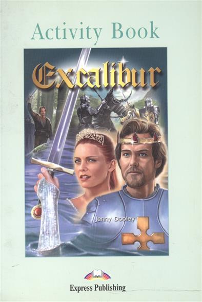 Dooley J. Excalibur. Activity Book dooley j the golden stone saga i reader activity book комплект из 2 х книг в упаковке cd