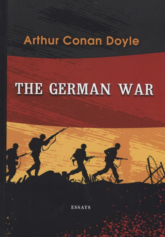 Doyle A. The German War a c doyle the great war part 2