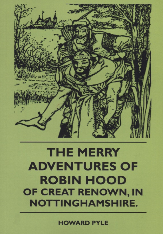 Pyle H. The Merry Adventures Of Robin Hood Of Creat Renown, In Nottinghamshire rdr cd [lv 2] robin hood the silver arrow