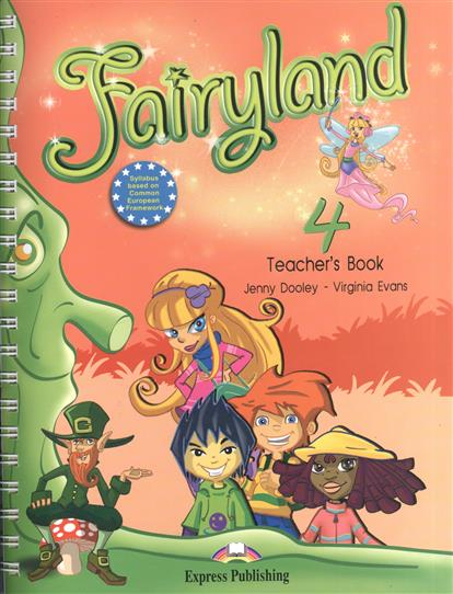 Dooley J., Evans V. Fairyland 4. Teacher's Book (with posters) dooley j evans v fairyland 2 my junior language portfolio языковой портфель