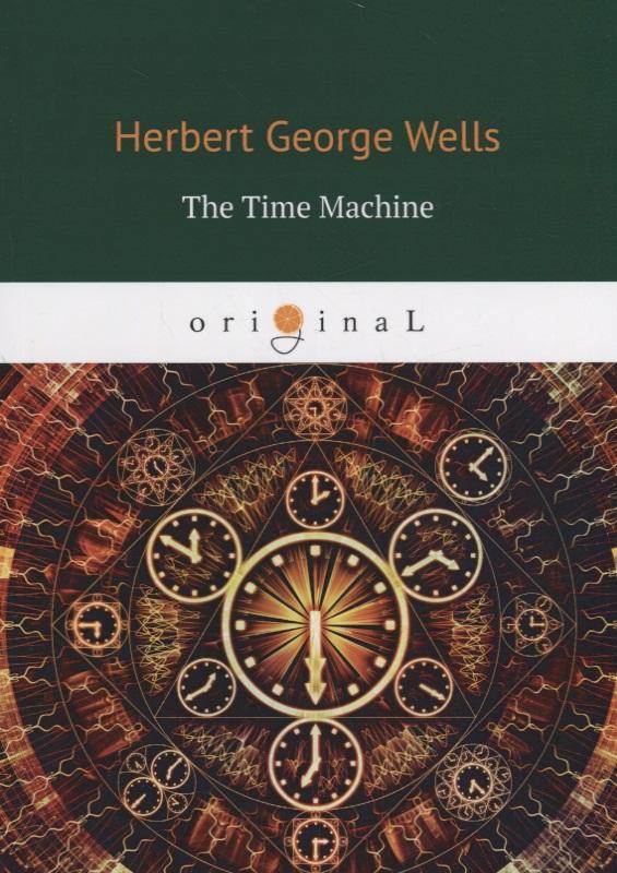 Wells H. The Time Machine wells h ann veronica