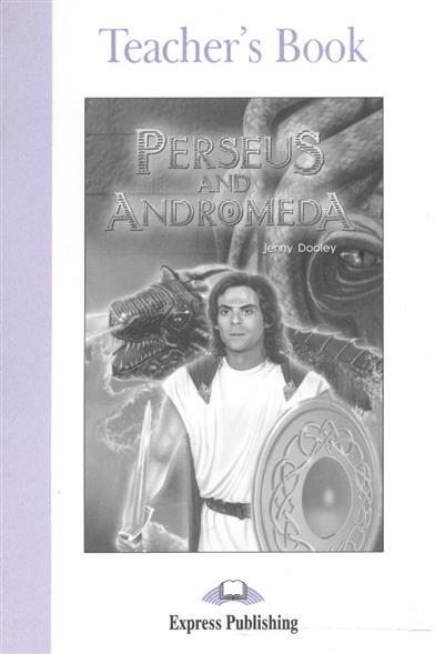 Dooley J. Perseus and Andromeda. Teacher's Book dooley j swan lake activity book рабочая тетрадь
