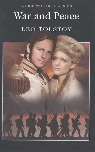 Tolstoy L. War and Peace in peace and war