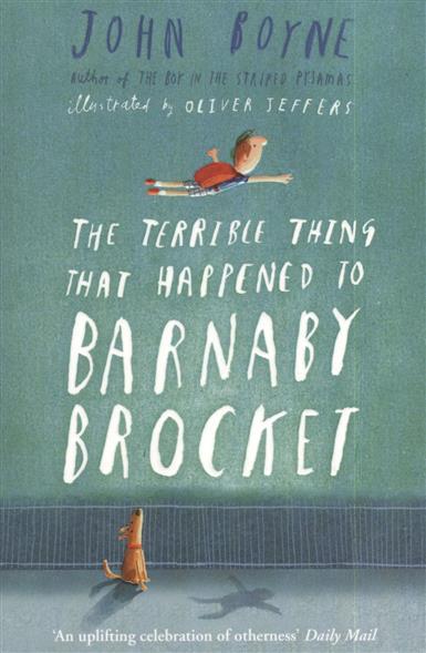Boyne J. The Terrible Thing That Happened to Barnaby Brocket john boyne the boy in the striped pyjamas