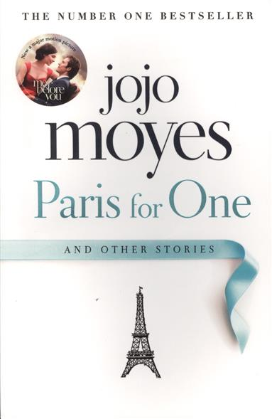 Moyes J. Paris for One Other Stories