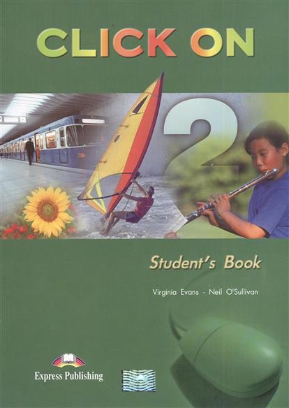 где купить  Evans V., O'Sullivan N. Click On 2. Student's Book. Учебник  по лучшей цене