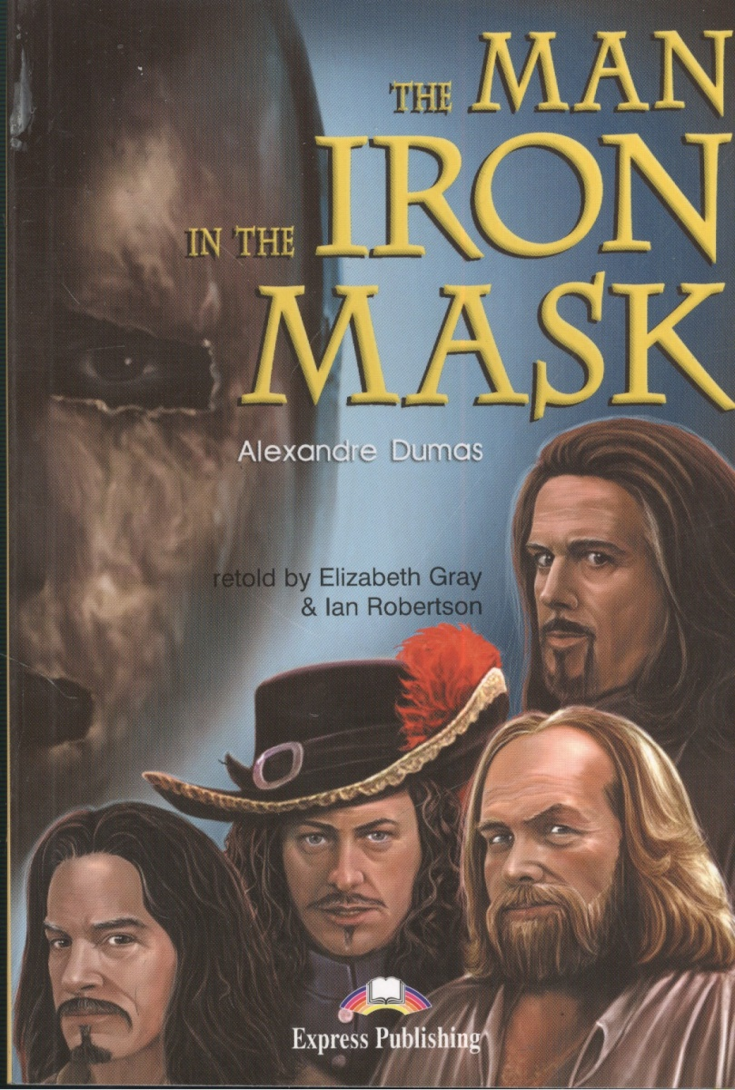 Dumas A. The Man in the Iron Mask. Книга для чтения dumas a the man in the iron mask teacher s book