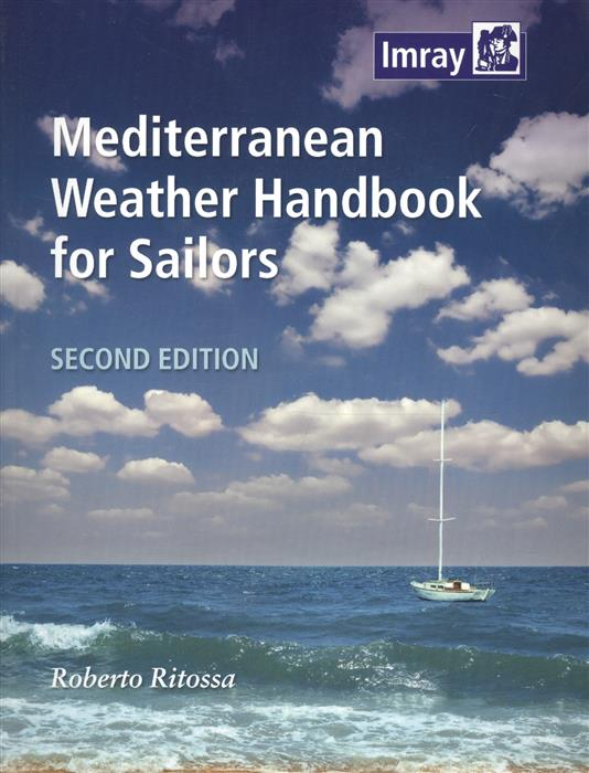 Фото - Ritossa R. Mediterranean Weather Handbook for Sailors weather lore weather in general