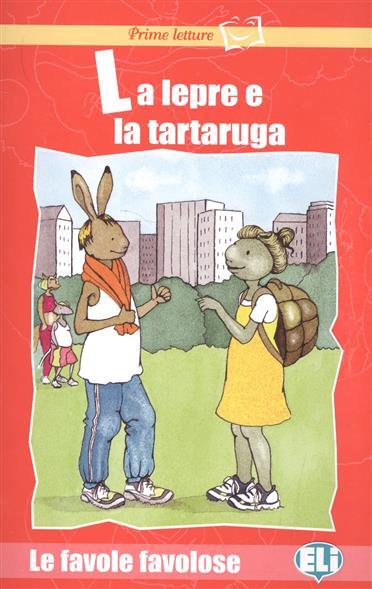 La lepre e la tartaruga (+CD)