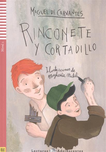 Cervantes M. Rinconete y Coptadillo. Nivel 1 (+СD) miguelde cervantes obra completa