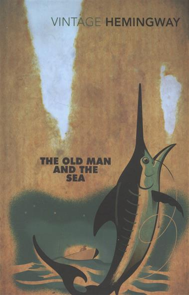 Hemingway E. The Old Man and the Sea hemingway e hemingway on war
