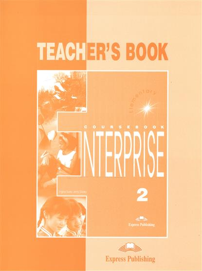Evans V., Dooley J. Enterprise 2. Elementary. Teacher's Book dooley j evans v enterprise 4 teacher s book intermediate