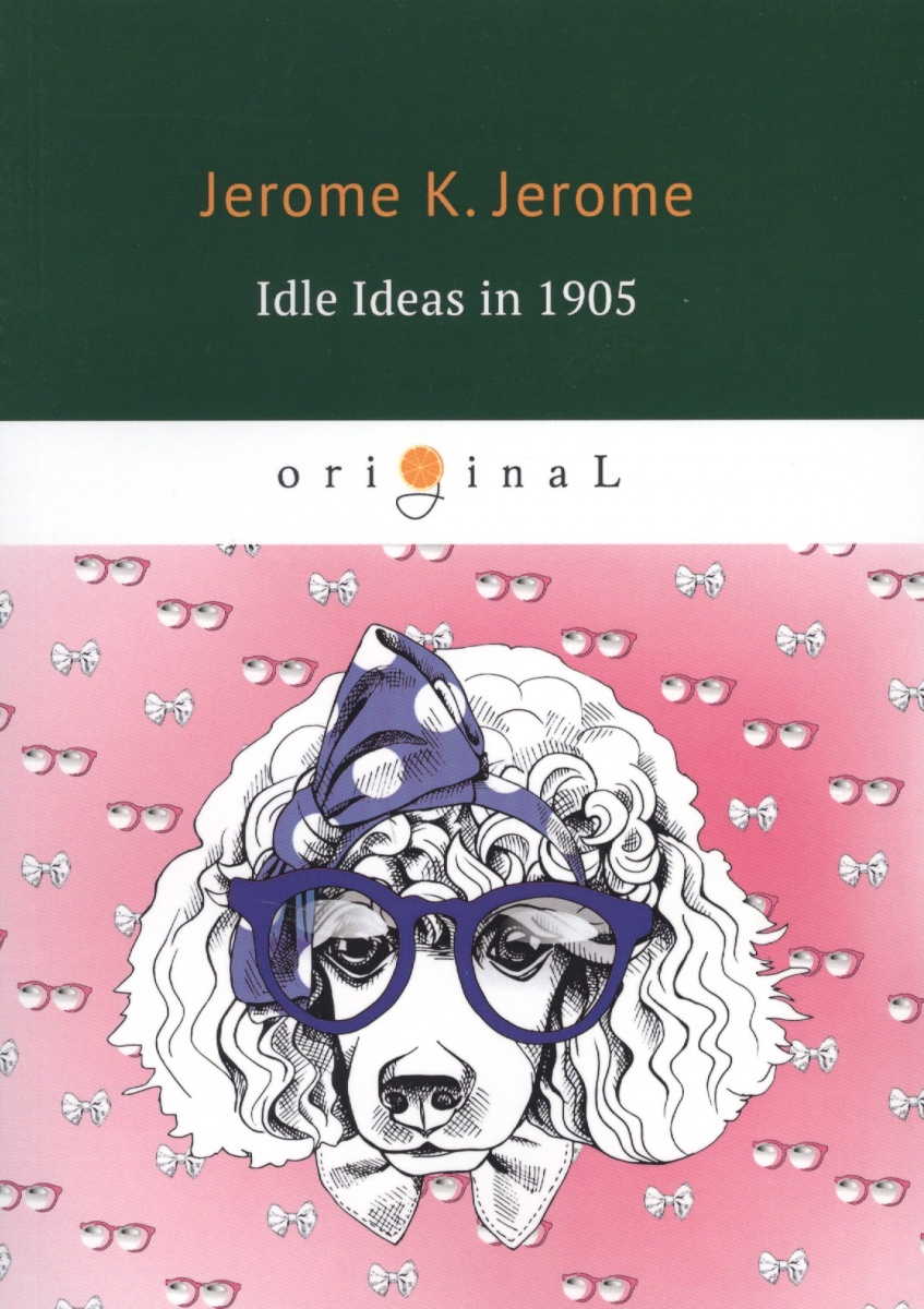Jerome J. Idle Ideas in 1905 jerome j sketches in lavender blue and green isbn 9785521070893
