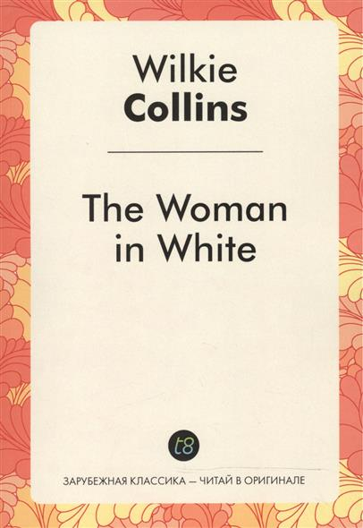 Collins W. The Woman in White the woman in the photo