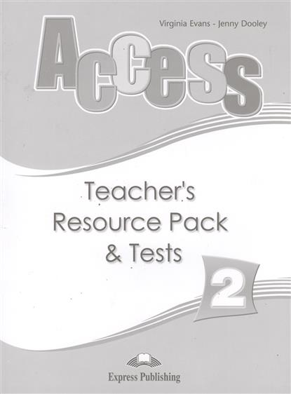 Evans V., Dooley J. Access 2. Teacher`s Resource Pack & Tests evans v dooley j enterprise 2 grammar teacher s book грамматический справочник