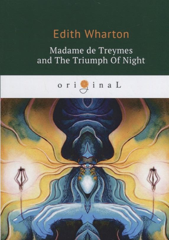 Wharton E. Madame de Treymes and The Triumph Of Night whartone the house of mirth