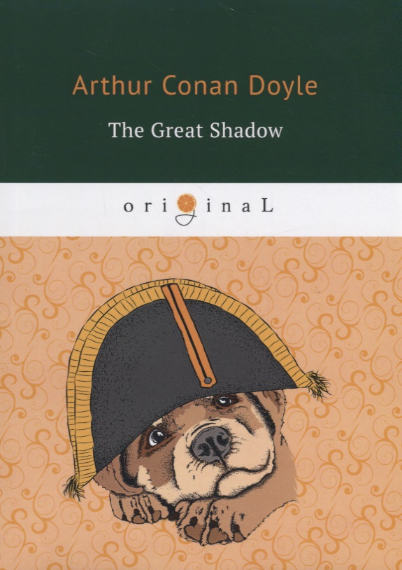Doyle A. The Great Shadow ISBN: 9785521071630 the great shadow