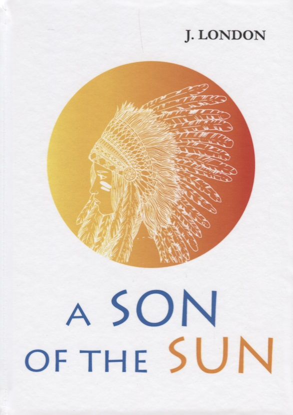 London J. A Son of the Sun london j south sea tales