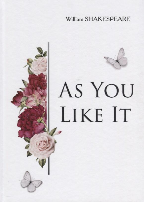 Shakespeare W. As you like it (Книга на английском языке) shakespeare w the merchant of venice книга для чтения