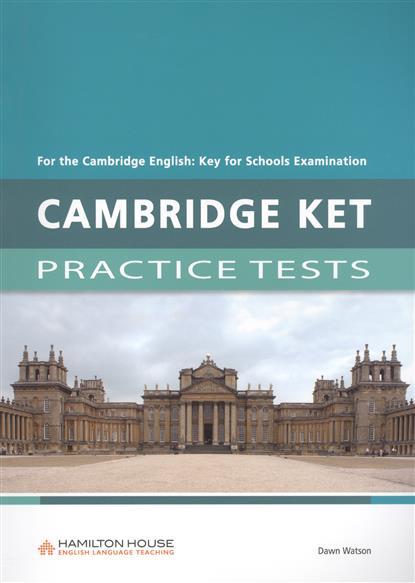 Watson D. Cambridge Ket Practice tests. Teacher's Book cambridge ket for schools practice tests student book