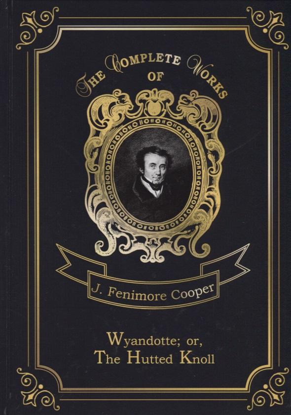Cooper J.F. Wyandotte: or, The Hutted Knoll gerd knoll ketogeenne toitumine vähi vastu