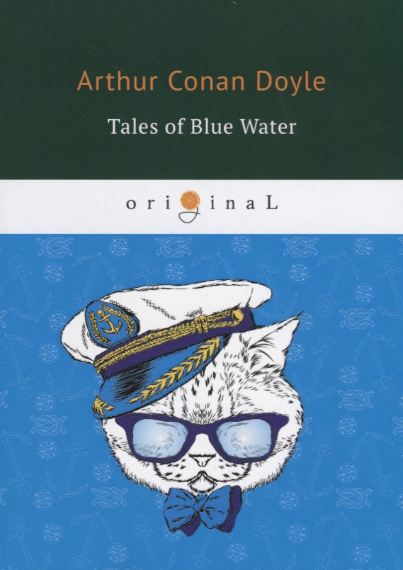Doyle A. Tales of Blue Water ISBN: 9785521071555 doyle a tales of pirates