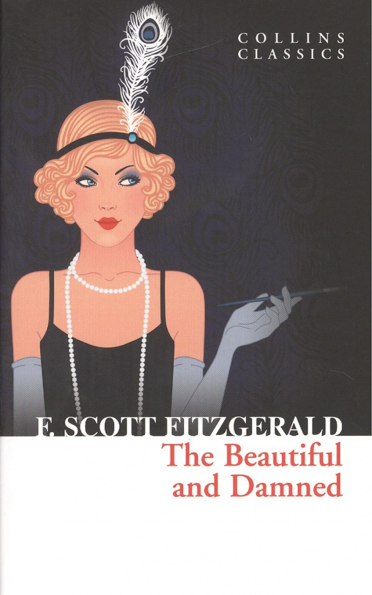 Fitzgerald F. The Beautiful and Damned ISBN: 9780007925353