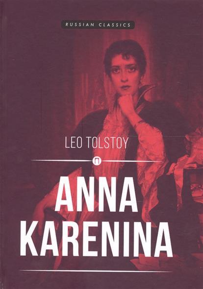 Tolstoy L. Anna Karenina leo tolstoy anna karenina