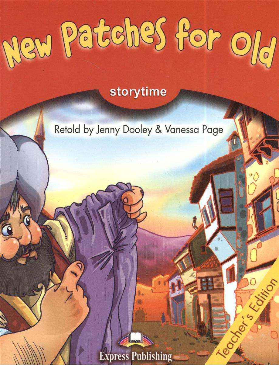 Dooley J., Page V. New Patches for Old. Primary Stage 2 Teacher`s Edition ISBN: 9781843257141 dooley j page v the frog princess stage 3 pupil s book