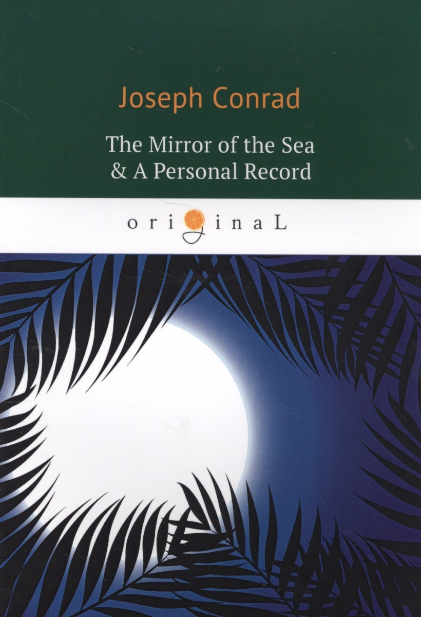 Conrad J. The Mirror of the Sea & A Personal Record торшер markslojd conrad 106324
