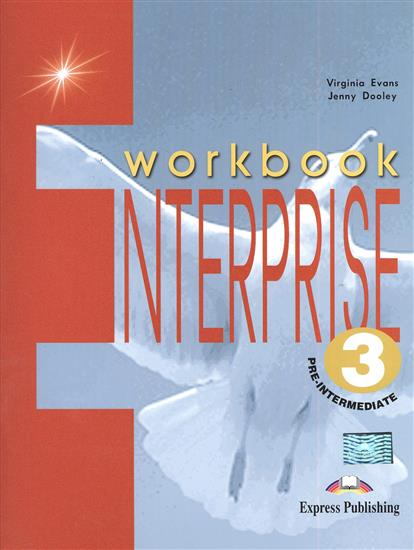 Evans V., Dooley J. Enterprise 3. Workbook. Pre-Intermediate. Рабочая тетрадь dooley j evans v enterprise plus dvd activity book pre intermediate рабочая тетрадь к видеокурсу