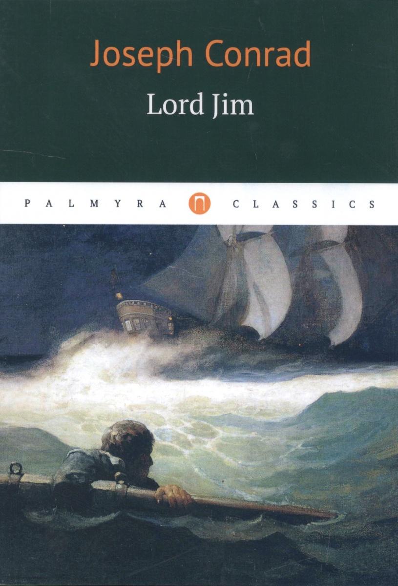 Conrad J. Lord Jim conrad j heart of darkness