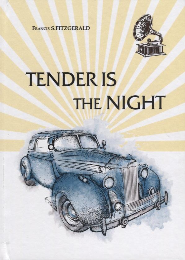 Fitzgerald F.S. Tender Is the Night (Книга на английском языке) fitzgerald francis scott tender is the night