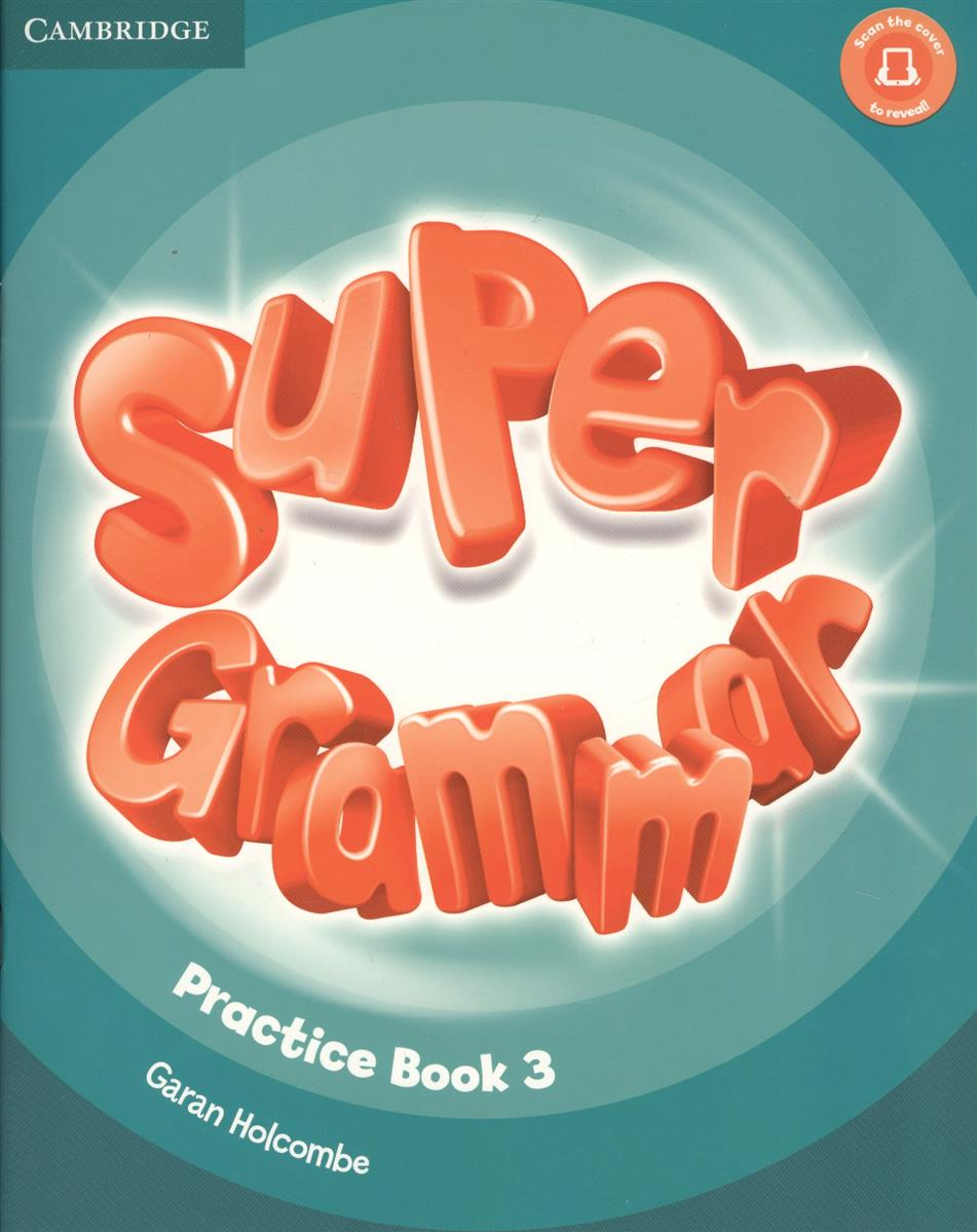 Holcombe G. Super Grammar. Practice Book. Level 3 (книга на английском языке) super minds be l1 super grammar bk