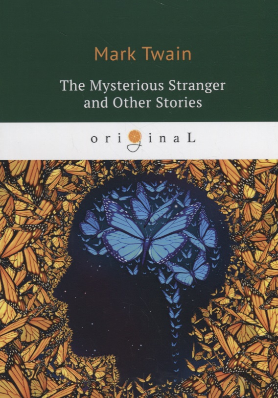 Twain M. The Mysterious Stranger and Other Stories