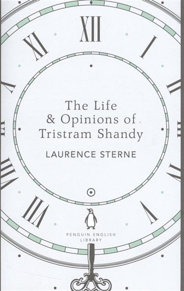 Sterne L. The Life & Opinions of Tristram Shandy robert wicks j the inner life of the counselor