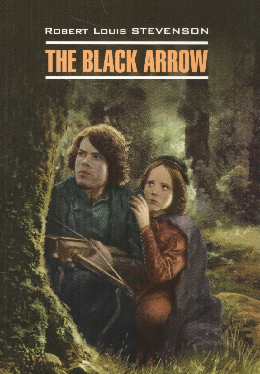 Stevenson R. L. The black arrow stevenson r l edinburgh picturesque notes
