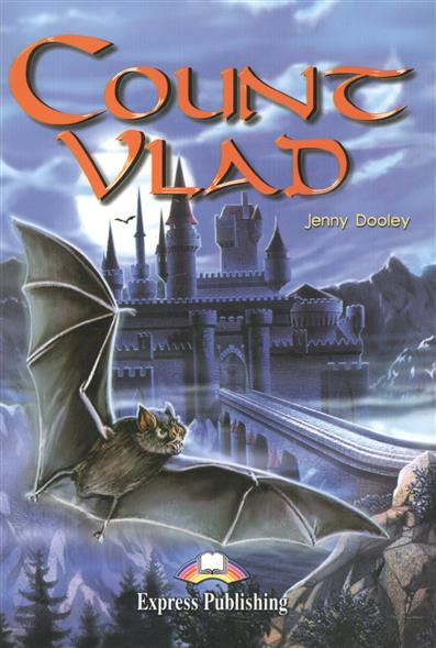 Dooley J. Count Vlad. Reader. Книга для чтения count vlad teacher s book книга для учителя