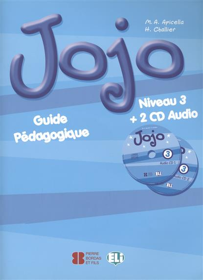 Apicella M., Challier H. Jojo. Niveau 3. Guide Pedagogique jojo 3 teachers guide audio cd
