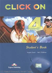Evans V., O'Sullivan N. Click On 4. Student`s Book ISBN: 9781843257813 цена