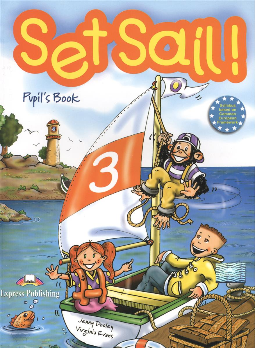 цена на Dooley J., Evans V. Set Sail! 3. Pupil's Book. Учебник